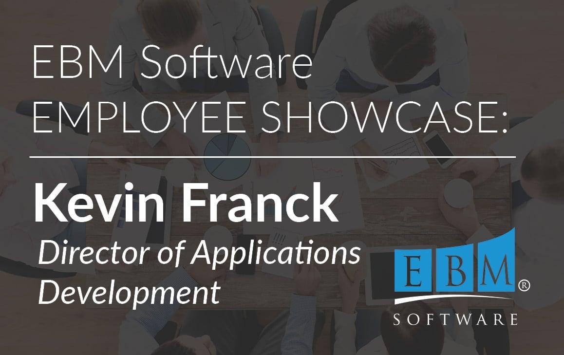 Employee Showcase – Kevin Franck
